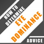 How To Determine Eye Dominance